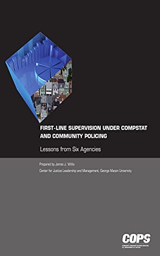 First-Line Supervision Under Compstat and Community Policing - Lessons from Six Agencies (English Edition)