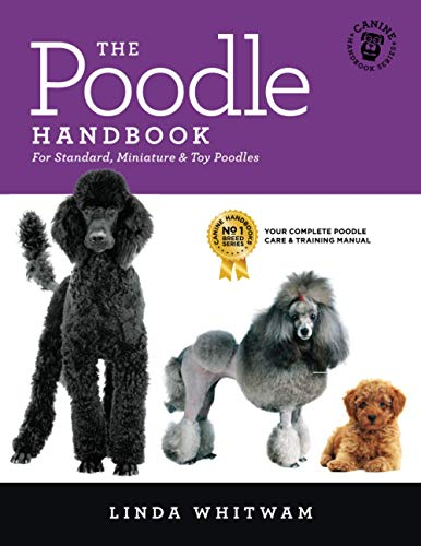 The Poodle Handbook: The Essential Guide to Standard, Miniature & Toy Poodles (Canine Handbooks)