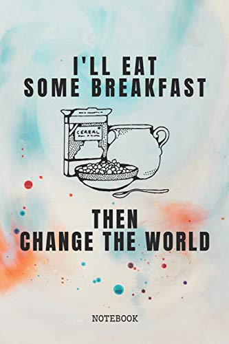 Notebook: Funny Morning Breakfast Cereal Healthy Food Recipe Planner / Organizer / Lined Notebook (6' x 9')