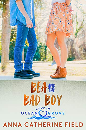 Bea and the Bad Boy: Young Adult Sweet Romance (Love in Ocean Grove Book 3) (English Edition)